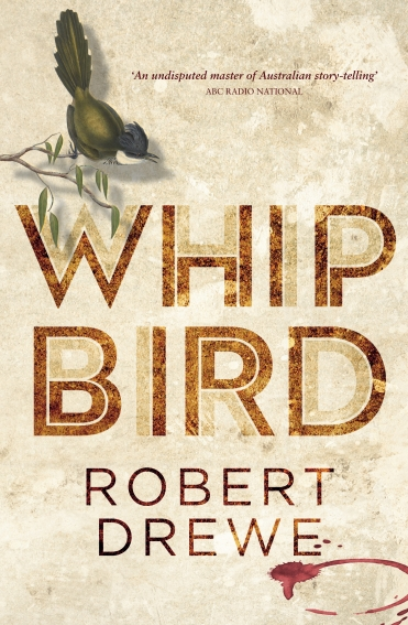 Whipbird by Robert Drewe