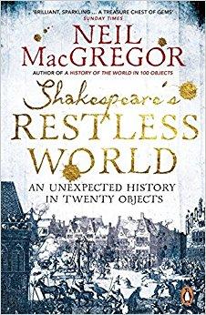 Shakespeare's Restless World Neil MacGregor