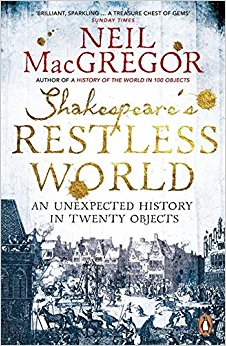 Shakespeare's Restless World Neil MacGregor