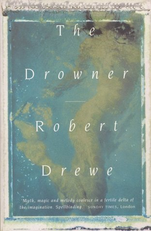 The Drowner by Robert Drewe